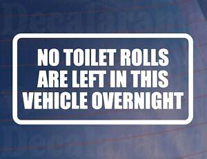 Car-Sticker-NO-TOILET-ROLLS-LEFT-IN-VEHICLE-Funny-Van-Truck-Window-Bumper-Decal