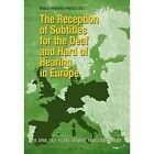 The Reception of Subtitles for the Deaf and Hard of Hearing in Europe: UK, Spain, Italy, Poland, Denmark, France and Germany by Peter Lang AG, Internationaler Verlag der Wissenschaften (Paperback, 2015)