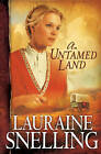 An Untamed Land by Lauraine Snelling (Paperback, 2006)