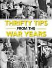 Thrifty Tips from the War Years by Janice Anderson (Hardback, 2010)