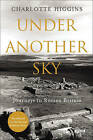 Under Another Sky: Journeys in Roman Britain by Charlotte Higgins (Hardback, 2015)