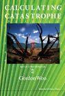 Calculating Catastrophe by Gordon Woo (Hardback, 2011)