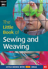 The Little Book of Sewing, Weaving and Fabric Work: Little Books with Big Ideas by Sally Featherstone (Paperback, 2009)