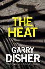 The Heat by Garry Disher (Paperback, 2016)