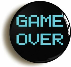 GAME-OVER-BADGE-BUTTON-PIN-1inch-25mm-RETRO-EIGHTIES-COMPUTER-GAME-GEEK-80s