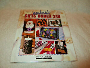 Clever Crafter~Handmade Gifts Under $10~Hardcover~1998~Leisure Arts, Inc.