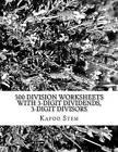 500 Division Worksheets with 3-Digit Dividends, 3-Digit Divisors: Math Practice Workbook by Kapoo Stem (Paperback / softback, 2015)