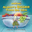 Albert's Bigger Than Big Idea by Eleanor May (Paperback / softback, 2013)