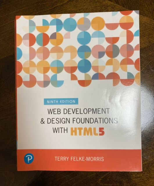 Web Development And Design Foundations With Html5 By Terry Felke Morris For Sale Online Ebay