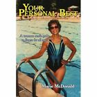 Your Personal Best a Common Sense Guide to Fitness for All Ages 9781434333704