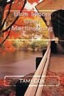 Blue Moon Over Martinsburg: (Book I) Blue Moon Over Martinsburg Series by Tami Cox (Paperback / softback, 2011)