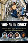 Women in Space: 23 Stories of First Flights, Scientific Missions, and Gravity-Breaking Adventures by Karen Bush Gibson (Hardback, 2014)