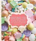 Marshmallow Madness Dozens of Puffalicious Recipes Shauna Sever 1594745722