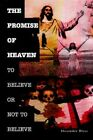The Promise of Heaven 9780595362325 by Alexander Bless Book