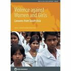 Violence Against Women and Girls: Lessons from South Asia by Jennifer L. Solotaroff, Rohini Prabha Pande, World Bank (Paperback, 2014)