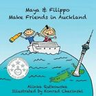 Maya & Filippo Make Friends in Auckland by Alinka Rutkowska (Paperback / softback, 2013)