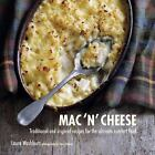 Mac N' Cheese : Traditional and Inspired Recipes for the Ultimate Comfort Food by Laura Washburn (2013, Hardcover)
