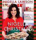 Nigella Christmas : Food Family Friends Festivities by Nigella Lawson (2009, Hardcover)
