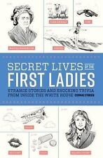 Secret Lives: Secret Lives of the First Ladies by Eugene Smith and Cormac O'Brien (2017, Paperback)