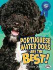 Portuguese Water Dogs Are the Best! by Elaine Landau (Hardback, 2009)