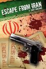 Top Secret Escape From Iran by G Gray Garland 9781438933603 Hardback 2009