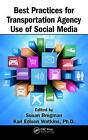 Best Practices for Transportation Agency Use of Social Media by Taylor & Francis Inc (Hardback, 2013)