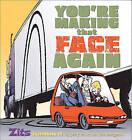 You're Making That Face Again: Zits Sketchbook No. 13 by Jerry Scott, Jim Borgman (Paperback / softback, 2010)