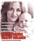 Healthy Brains, Healthy Children: How Parents Can Raise Their Children in a Smarter, Healthier and More Natural Way by Dr Philip Maffetone (Paperback / softback, 2009)
