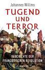 Tugend und Terror von Johannes Willms (2014, Gebundene Ausgabe)