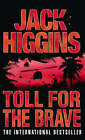 Toll for the Brave by Jack Higgins (Paperback, 2004)