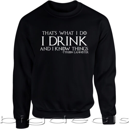 Game of Thrones Sweatshirt That/'s What I Do Drink and Know Things Shirt Sweater