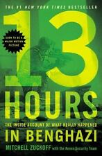 13 Hours : The Inside Account of What Really Happened in Benghazi by Mitchell Z…