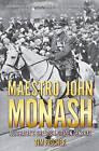 Maestro John Monash: Australia's Greatest Citizen General by Tim Fischer (Paperback, 2014)