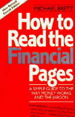 How To Read The Financial Pages: 4th Edition A Simple Guide to the Way Money Wor