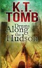 Drums Along The Hudson 9781515345336 by K T Tomb Paperback