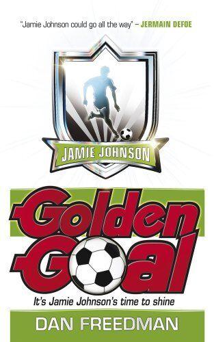 1 of 1 - Golden Goal (Jamie Johnson) By Dan Freedman. 9781407116051