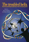 The Troubled Helix: Social and Psychological Implications of the New Human Genetics by Cambridge University Press (Paperback, 1999)