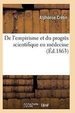 Empirisme et Progres Scientifique en Medecine a Propos des Conferences de M....
