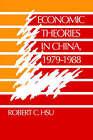 Economic Theories in China, 1979 - 1988 by Robert C. Hsu (Paperback, 2005)
