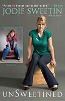Unsweetined: A Memoir By Jodie Sweetin, (paperback), Gallery Books , New, Free S on Sale
