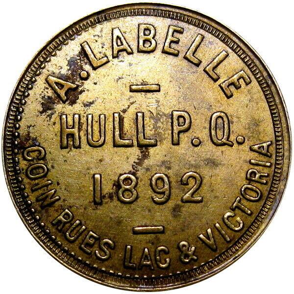 1892 Hull Quebec Canada Good For Token LaBelle Breton 652