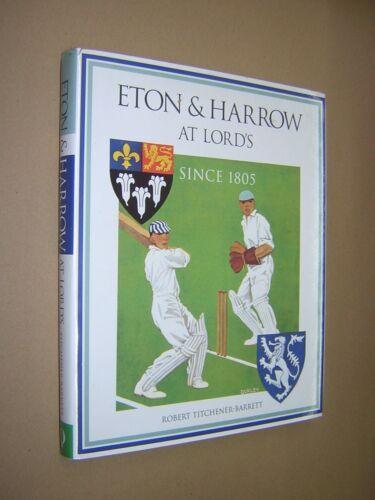1 of 1 - ETON & HARROW AT LORD'S SINCE 1805. TITCHENER-BARRETT. 1996 1st ED HB/DJ CRICKET