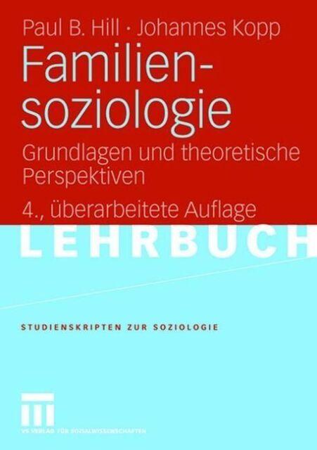 Familiensoziologie: Grundlagen und theoretische Perspektiven (Studienskripten zu