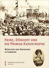 Heine, Dönhoff und die Primus-Katastrophe von Patriotische Gesellschaft 1765 (2015, Gebundene Ausgabe)