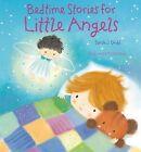 Bedtime Stories for Little Angels by Sarah J. Dodd (Hardback, 2009)