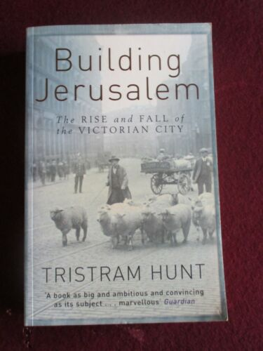 1 of 1 - Building Jerusalem: The Rise and Fall of the Victorian City by Tristram Hunt (Pa