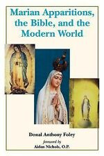 Marian Apparitions, the Bible and the Modern World by Donal Foley (2002,...