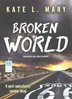 Broken World by Kate L. Mary (CD-Audio, 2015)