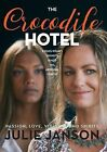 The Crocodile Hotel by Julie Janson (Paperback, 2015)