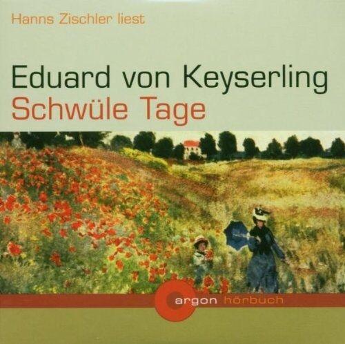 ██ Hörbuch ║ Eduard von Keyserling ║ SCHWÜLE TAGE ║ 2CD